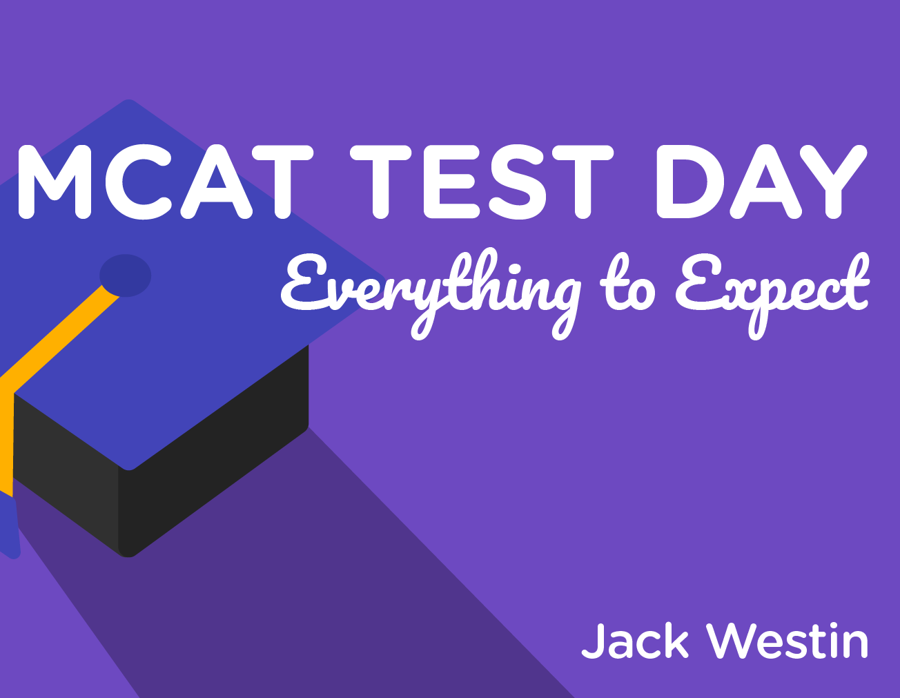 MCAT Test Day - Everything to Expect