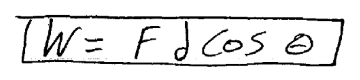 Work done by a constant force: W = Fd cosθ